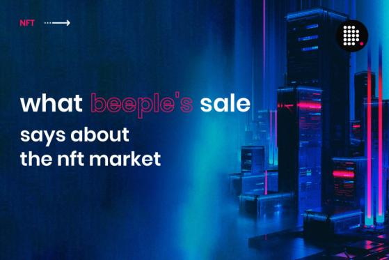 What Beeple Sales Say About the NFT Market