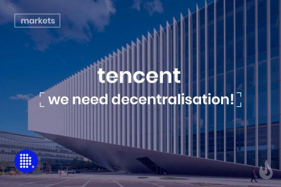 Tencent Woes Demonstrates the Need for Decentralization
