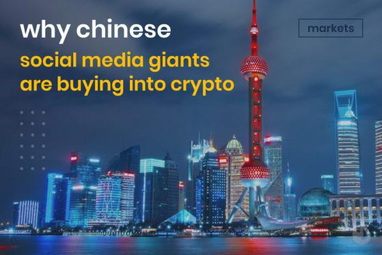 Why Chinese Social Media Giants Are Buying Into Crypto