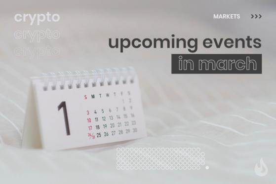 March Events That Could Affect the Crypto Industry