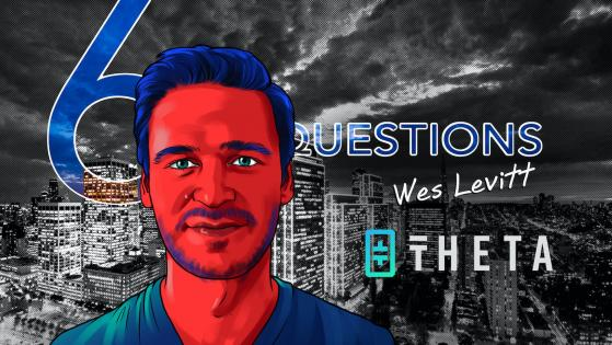 6 Questions for Wes Levitt of Theta Labs