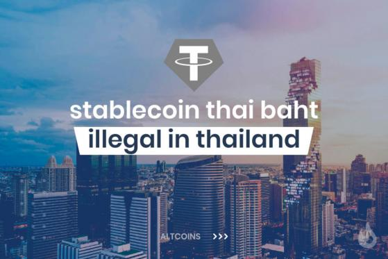 Stablecoin Thai Baht Made Illegal By Bank Of Thailand