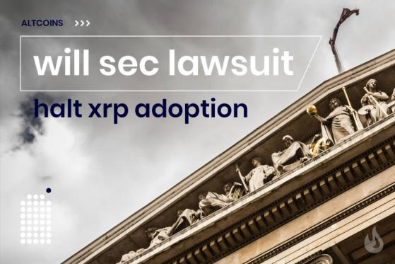 Will SEC Lawsuit Halt XRP Adoption