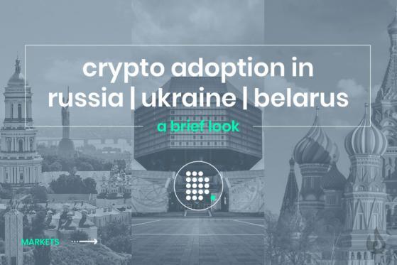 Crypto Adoption in Russia, Ukraine, and Belarus